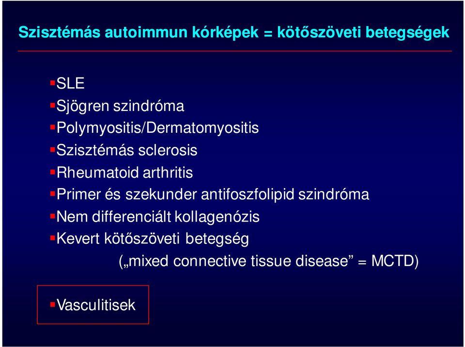 a kötőszövet dermatomyositis szisztémás betegségei